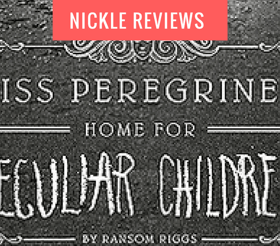 Review: Miss Peregrine's Home for Peculiar Children by Ransom Riggs