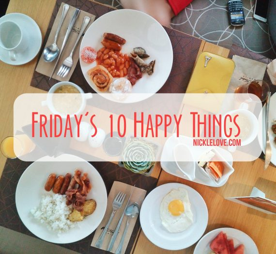 Friday's 10 Happy Things | 006