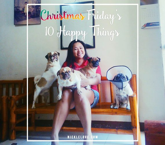 Christmas Friday's 10 Happy Things