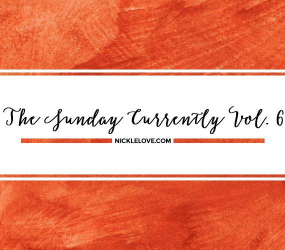 The Sunday Currently Vol. 6